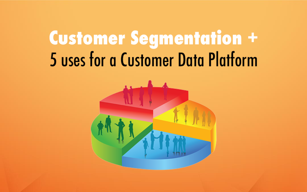 Customer Segmentation is key to creating a personalized user journey.